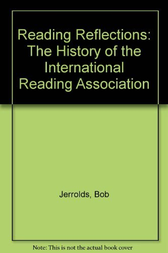 9780872077195: Reading Reflections: The History of the International Reading Association