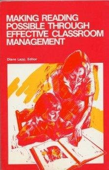 Making reading possible through effective classroom management: Diane Lapp (Editor).