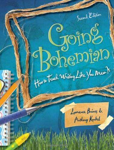 9780872078307: Going Bohemian: How to Teach Writing Like You Mean It