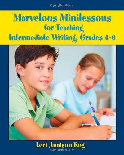 9780872078321: Marvelous Minilessons for Teaching Intermediate Writing, Grades 4-6