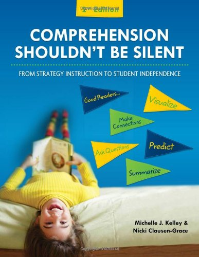 9780872078871: Comprehension Shouldn't Be Silent: From Strategy Instruction to Student Independence, 2nd Edition