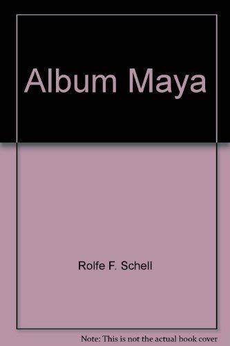 Album Maya: Schell, Rolfe F.