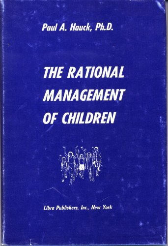 9780872120181: The Rational Management of Children
