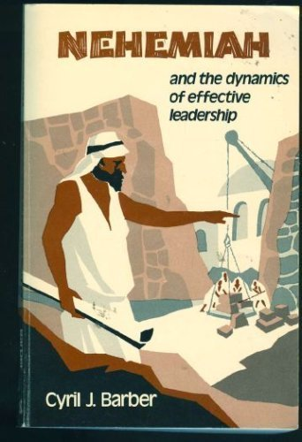 9780872130210: Nehemiah and the Dynamics of Effective Leadership