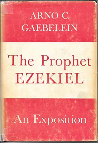 9780872132177: The prophet Ezekiel;: An analytical exposition