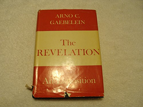 9780872132238: The Revelation: An Analysis and Exposition of the Last Book of the Bible