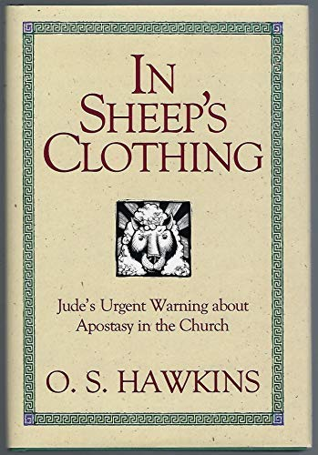9780872133259: In Sheep's Clothing: Jude's Urgent Warning About Apostasy in the Church