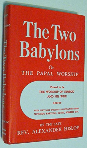 9780872133303: The Two Babylons or The Papal Worship: Proved to be the Worship of Nimrod and his Wife