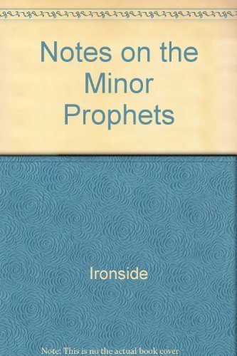 Notes on the Minor Prophets (9780872133792) by H. A. Ironside