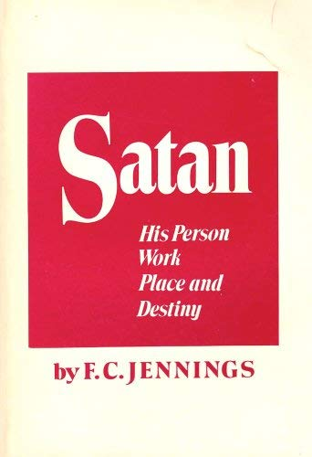 9780872134225: Satan, his person, work, place, and destiny