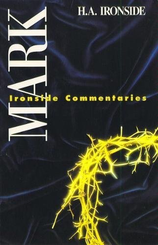 9780872134263: Mark (The Ironside Commentaries)