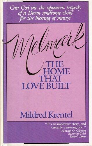 9780872134720: Melmark: The Home That Love Built