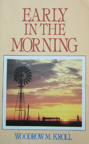 Early in the Morning (0872134741) by Kroll, Woodrow Michael