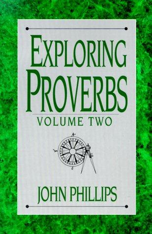 9780872135789: Exploring Proverbs: Proverbs 19:6-31:31 (The Exploring Series)