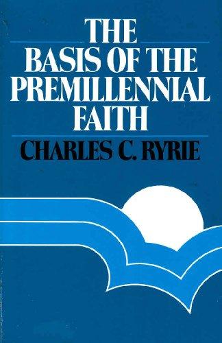 9780872137417: The Basis of the Premillennial Faith