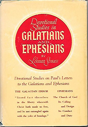 Devotional Studies in Galatians and Ephesians: Strauss, Lehman