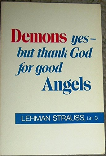 Demons Yes-But Thank God for Good Angels: Lehman Strauss