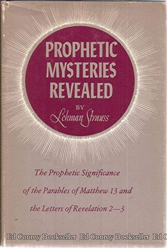 Prophetic Mysteries Revealed: Prophetic Significance of the: Strauss, Lehman