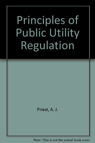 9780872150430: Principles of Public Utility Regulation: Theory and Application