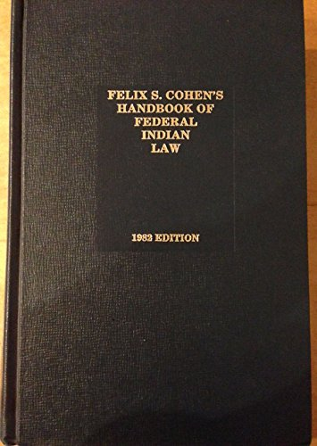 Felix S. Cohen's Handbook of Federal Indian: Cohen, Felix S.