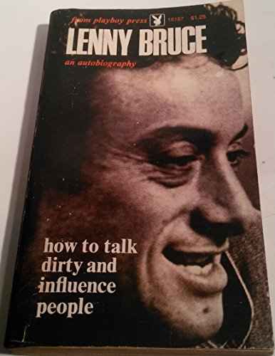 9780872161870: Lenny Bruce's Autobiography - how to Talk Dirty and Influence People [Paperba...