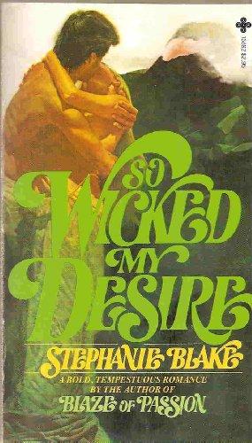 So Wicked My Desire: Stephanie Blake