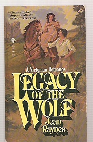 Legacy of the Wolf: A Victorian Romance: J. Raynes, Jean