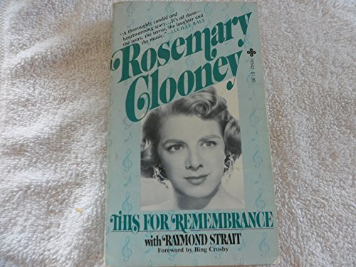 This for Remembrance (9780872165427) by Rosemary Clooney; Raymond Strait