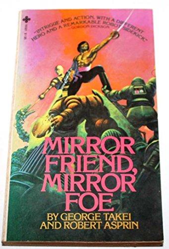 Mirror Friend, Mirror Foe: Takei, George &