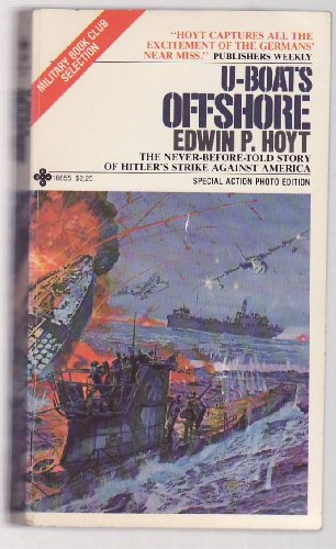 U-Boats Offshore: The Never-Before-Told Story of Hitler's Strike Against America (0872166554) by Hoyt, Edwin Palmer