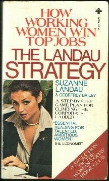 The Landau Strategy: a Step-By-step Game Plan for Climbing the Corporate Ladder