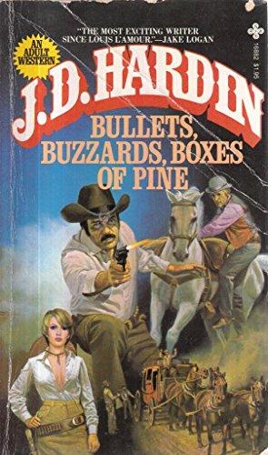 Bullets, Buzzards, Boxes of Pine: Hardin, J. D.