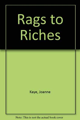 Rags to Riches: Kaye, Joanne