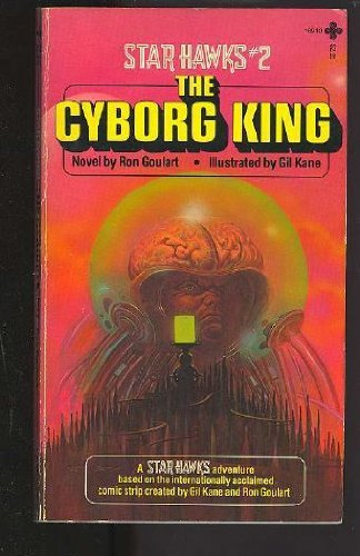 Star Hawks: The Cyborg King: Goulart, Ron; Kane, Gil