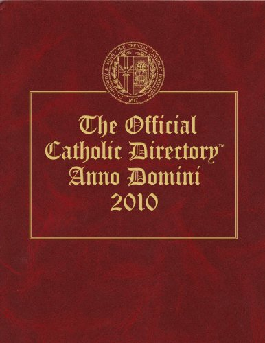 The Official Catholic Directory 2010: P. J. Kenedy & Sons