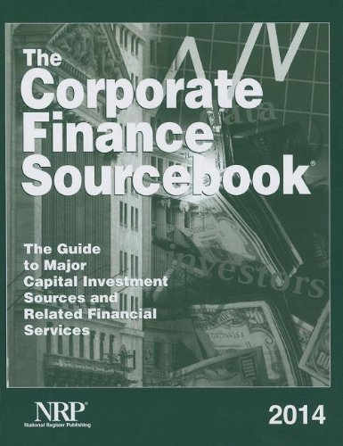 The Corporate Finance Sourcebook: The Guide to Major Capital Investment Sources and Related ...