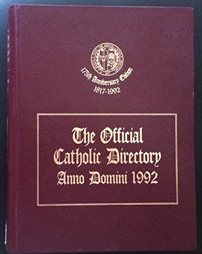 The Official Catholic Directory Anno Domini 1992: Giving the Status of the Catholic Church as of ...