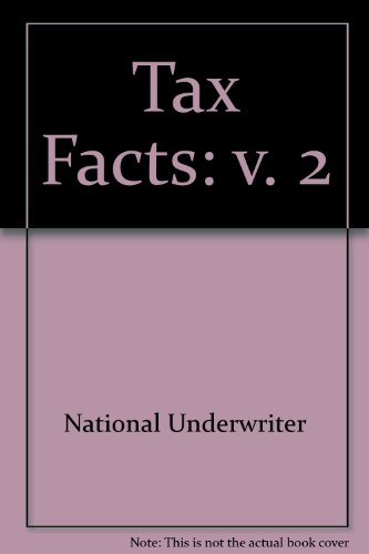Tax Facts: v. 2 (9780872181052) by National Underwriter; Advanced Sales Reference Service Dept
