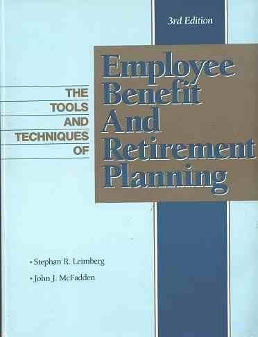 The Tools and Techniques of Employee Benefit and Retirement Planning: Leimberg, Stephan R., ...
