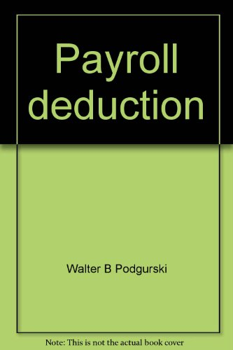 Payroll deduction: The selling of voluntary benefits (9780872181434) by Walter B Podgurski