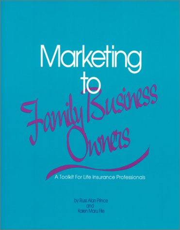Marketing to the Family Business Owners: A Toolkit for Life Insurance Professionals