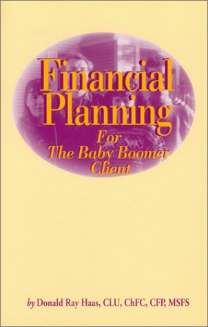 9780872182318: Financial Planning for the Baby Boomer Client