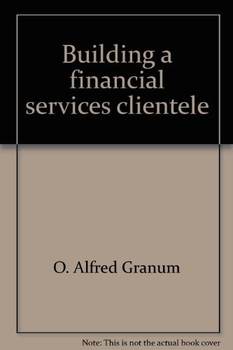 9780872182752: Building a financial services clientele: A guide to the one card system