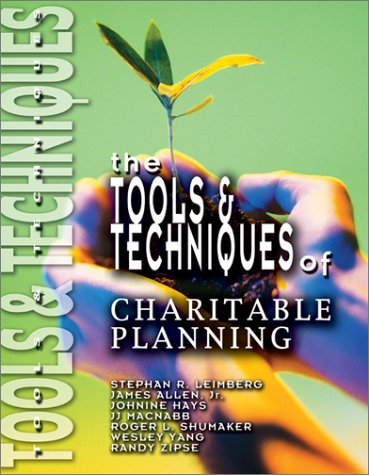 The Tools & Techniques of Charitable Planning: Stephan R. Leimberg,