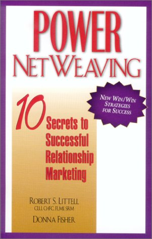 9780872182998: Power Netweaving: 10 Secrets to Successful Relationship Marketing