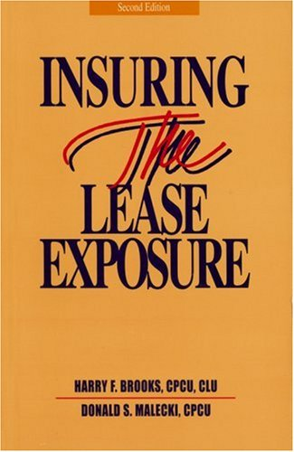 Insuring the Lease Exposure: Personal Property Lease Exposures : Real Property Lease Exposures (0872183386) by Harry F. Brooks; Donald S. Malecki