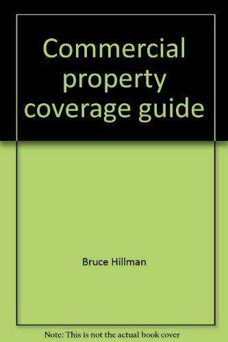 9780872183605: Commercial property coverage guide: Interpretation and analysis