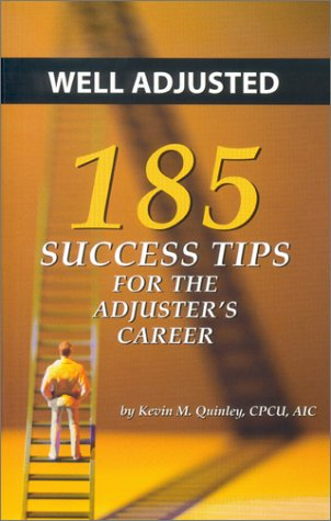 9780872183926: Well Adjusted: 185 Success Tips for the Adjuster's Career