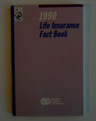 9780872184688: 1990 Life Insurance Fact Book