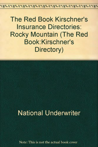 The Red Book Kirschner's Insurance Directories: Rocky Mountain (The Red Book:Kirschner's Directory) (0872185354) by National Underwriter